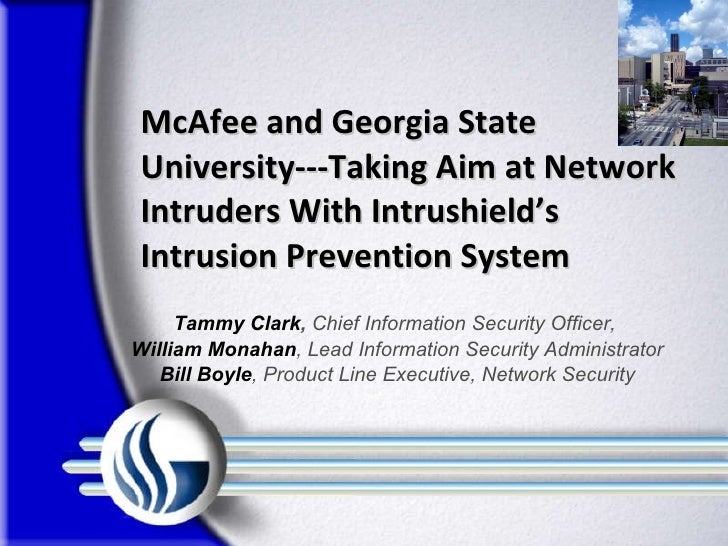 McAfee and Georgia State University---Taking Aim at Network Intruders With Intrushield's  Intrusion Prevention System Tamm...