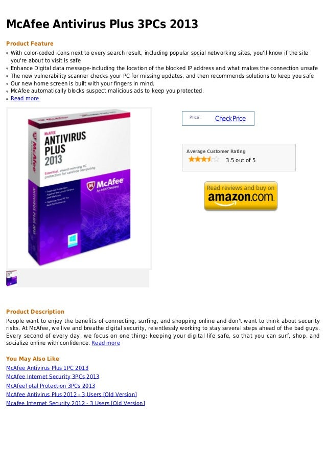 McAfee Antivirus Plus 3PCs 2013Product Featureq   With color-coded icons next to every search result, including popular so...