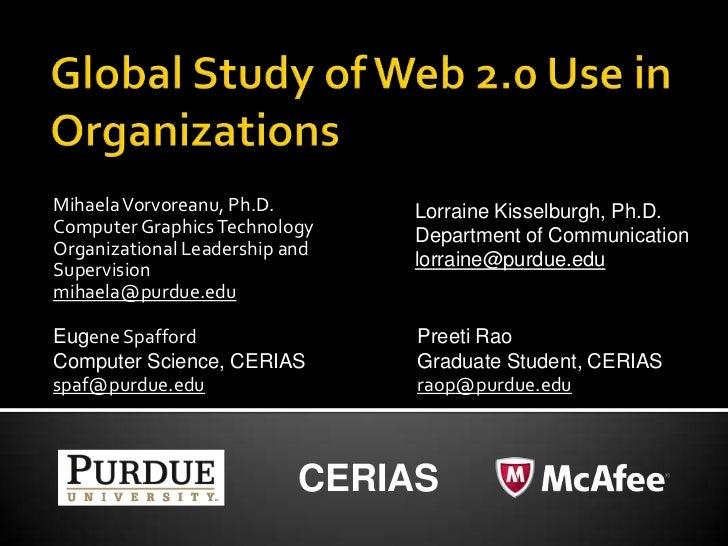 Global Study of Web 2.0 Use in Organizations<br />Mihaela Vorvoreanu, Ph.D.<br />Computer Graphics Technology<br />Organiz...