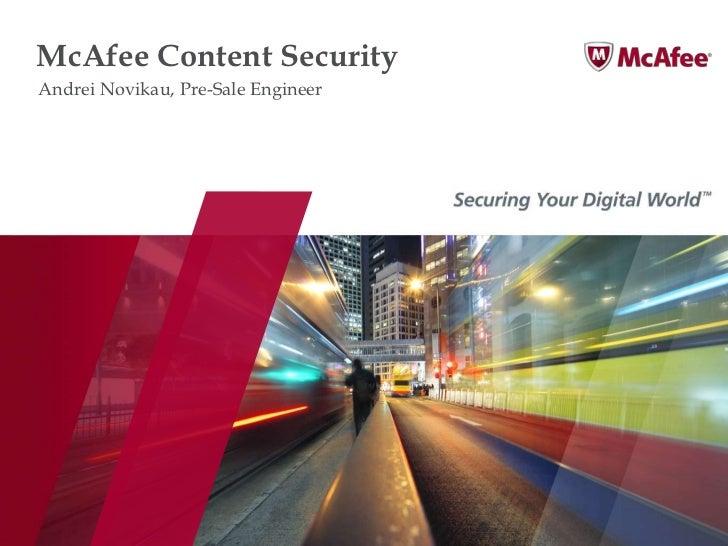 McAfee Content SecurityAndrei Novikau, Pre-Sale Engineer
