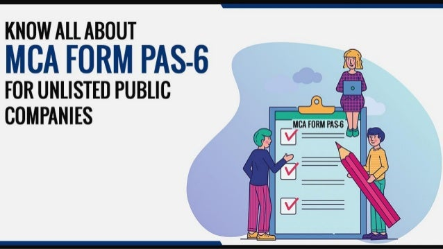 Recommended Articles ➢ Know All About MCA Form PAS-6 For Unlisted Public Companies ➢ Everything about Rule 9A and e-Form P...