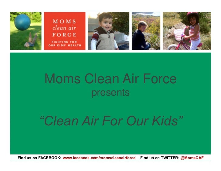"""Moms Clean Air Force                                  presents         """"Clean Air For Our Kids""""Find us on FACEBOOK: www.fa..."""