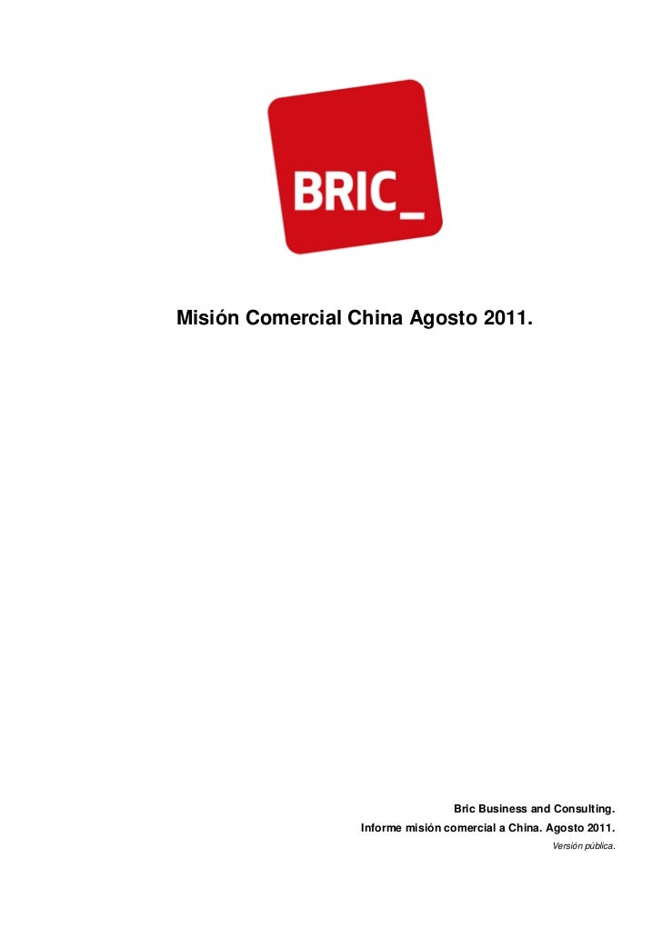 Misión Comercial China Agosto 2011.                                  Bric Business and Consulting.                  Inform...