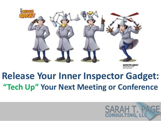 """Release Your Inner Inspector Gadget: """"Tech Up"""" Your Next Meeting or Conference"""