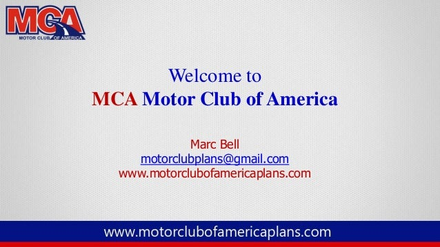Mca motor club of america full presentation 2014 for Mca motor club of america scam