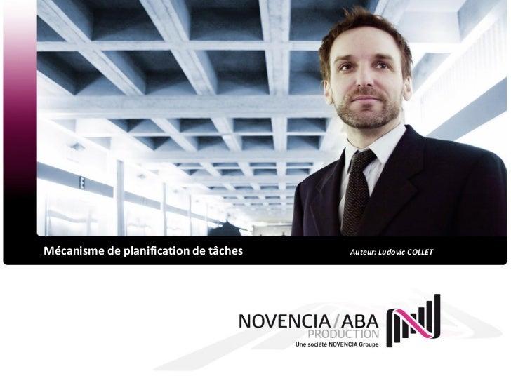 Mécanisme de planification de tâches   Auteur: Ludovic COLLET