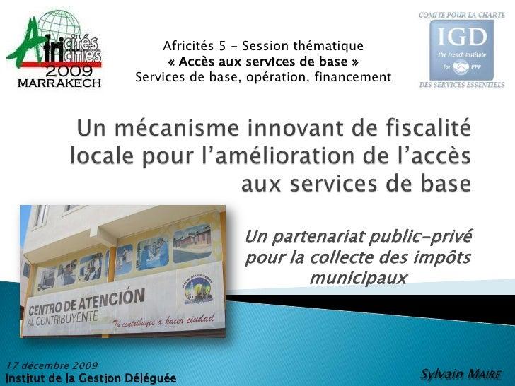 Un mécanisme innovant de fiscalité locale pour l'amélioration de l'accès aux services de base<br />Africités 5 - Session t...