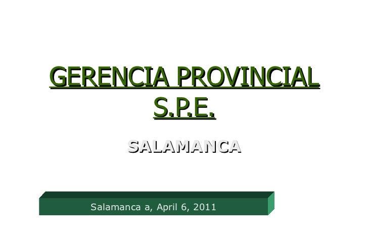 GERENCIA PROVINCIAL S.P.E. SALAMANCA Salamanca a,  April 6, 2011