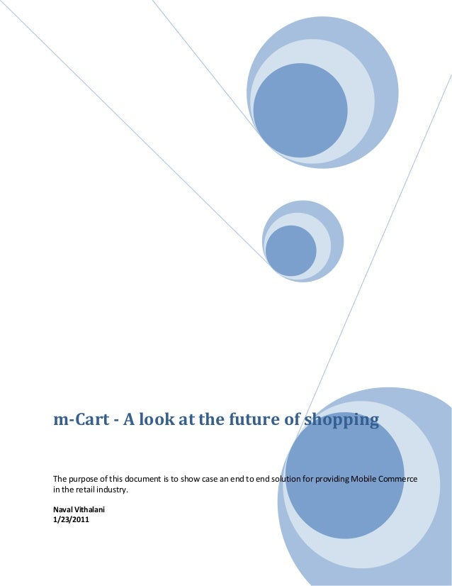 m-Cart - A look at the future of shoppingThe purpose of this document is to show case an end to end solution for providing...