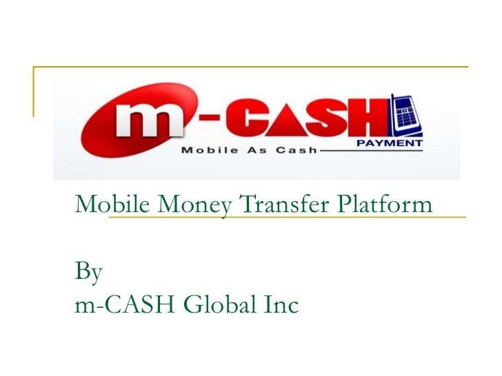 m-CASH<br />Mobile Money Transfer PlatformBym-CASH Global Inc<br />