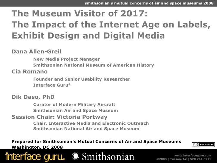 The Museum Visitor of 2017:  The Impact of the Internet Age on Labels, Exhibit Design and Digital Media Dana Allen-Greil N...