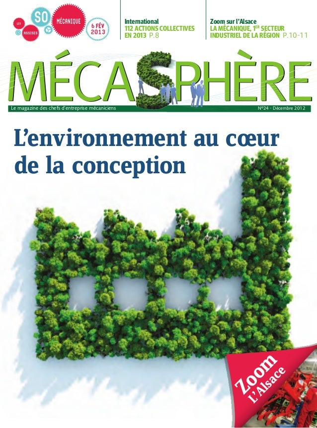 International112 ACTIONS COLLECTIVESEN 2013 P.8Zoom sur l'AlsaceLA MÉCANIQUE, 1ERSECTEURINDUSTRIEL DE LA RÉGION P.10-11L'e...