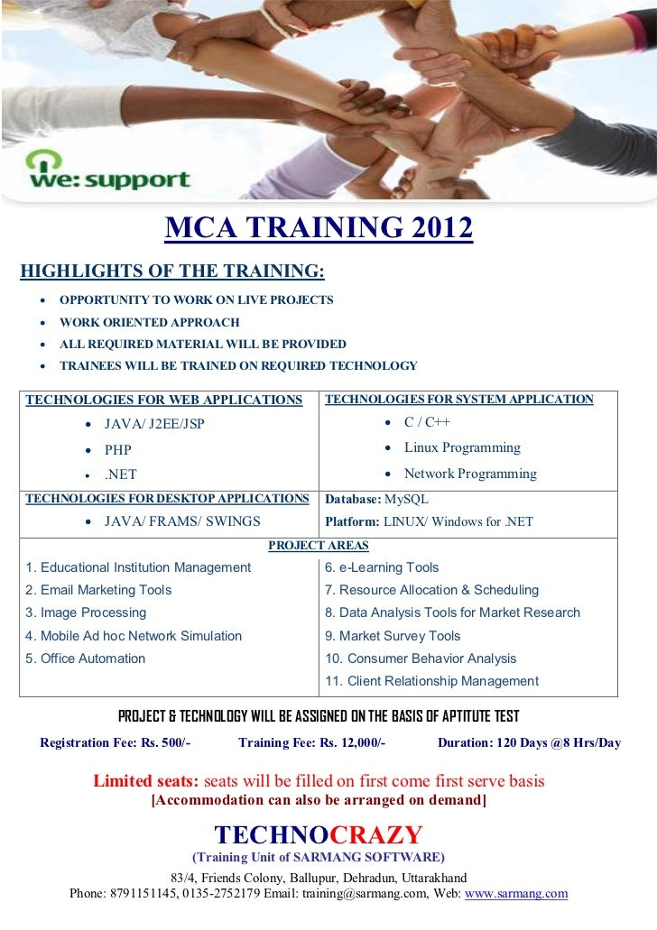 MCA TRAINING 2012HIGHLIGHTS OF THE TRAINING:  •   OPPORTUNITY TO WORK ON LIVE PROJECTS  •   WORK ORIENTED APPROACH  •   AL...