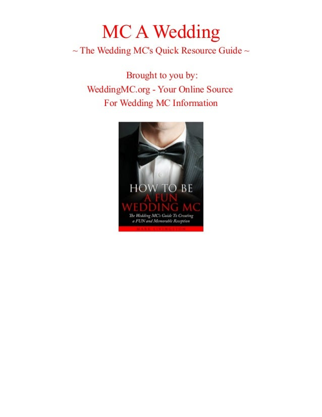 MC A Wedding ~ The Wedding MC's Quick Resource Guide ~ Brought to you by: WeddingMC.org - Your Online Source For Wedding M...