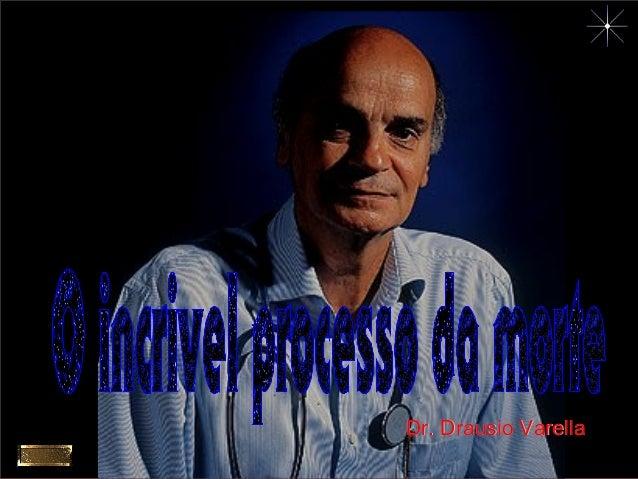 Dr. Drausio Varella