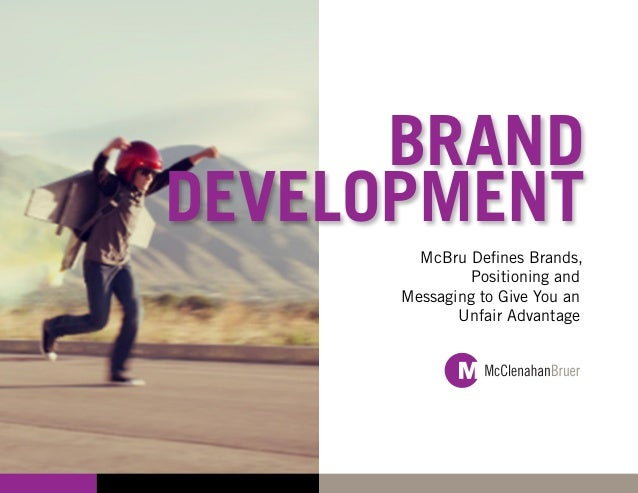 BRANDDEVELOPMENT        McBru Defines Brands,               Positioning and      Messaging to Give You an             Unfa...