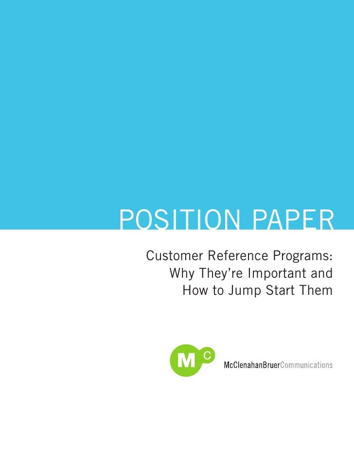 POSITION PAPER Customer Reference Programs:    Why They're Important and      How to Jump Start Them