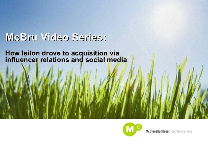McBru Video Series:  How Isilon drove to acquisition via influencer relations and social media