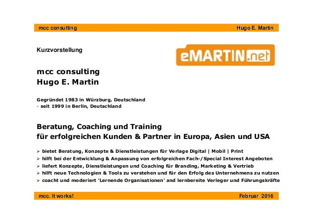 mcc consultingmcc consulting Hugo E. MartinHugo E. Martin mcc. It works!mcc. It works! FebruarFebruar 20120166 Kurzvorstel...