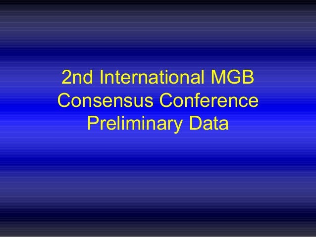 2nd International MGB Consensus Conference Preliminary Data