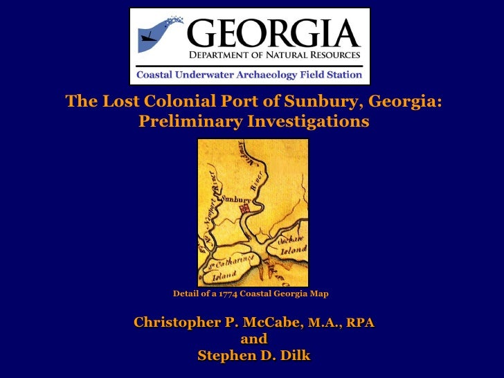 The Lost Colonial Port of Sunbury, Georgia:         Preliminary Investigations                 Detail of a 1774 Coastal Ge...