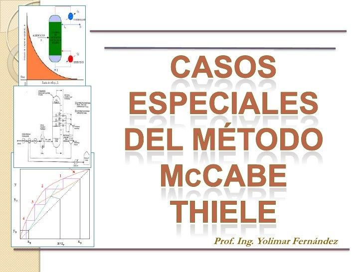 Casos especiales del mccabe thiele - Casas especiales ...