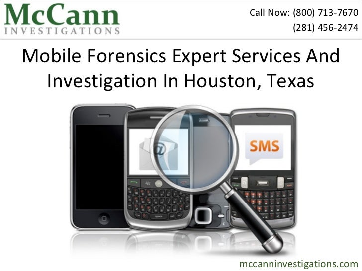 Call Now: (800) 713-7670                                    (281) 456-2474Mobile Forensics Expert Services And  Investigat...