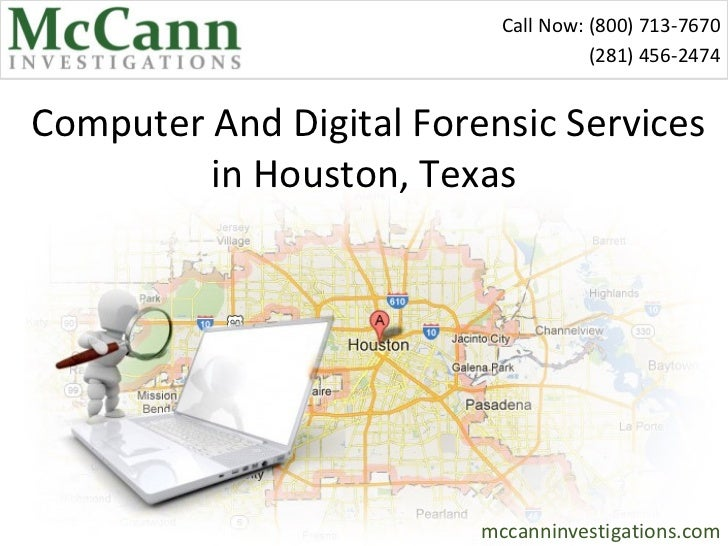 Call Now: (800) 713-7670                                     (281) 456-2474Computer And Digital Forensic Services         ...
