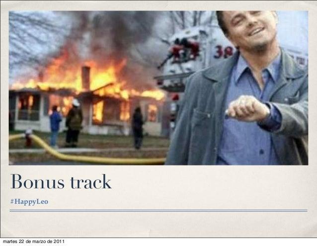 Bonus track #HappyLeo martes 22 de marzo de 2011