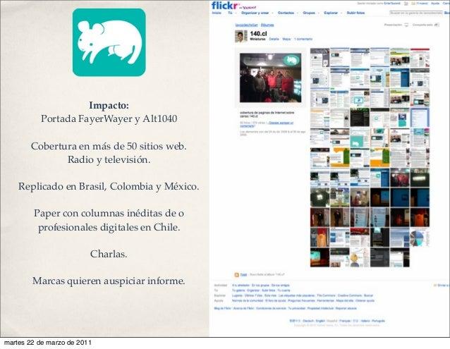 Impacto: Portada FayerWayer y Alt1040 Cobertura en más de 50 sitios web. Radio y televisión. Replicado en Brasil, Colombia...