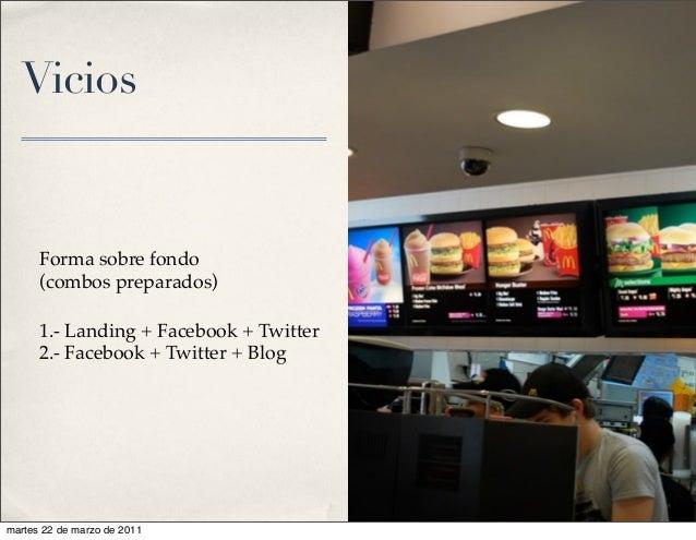 Vicios Forma sobre fondo (combos preparados) 1.- Landing + Facebook + Twitter 2.- Facebook + Twitter + Blog martes 22 de m...