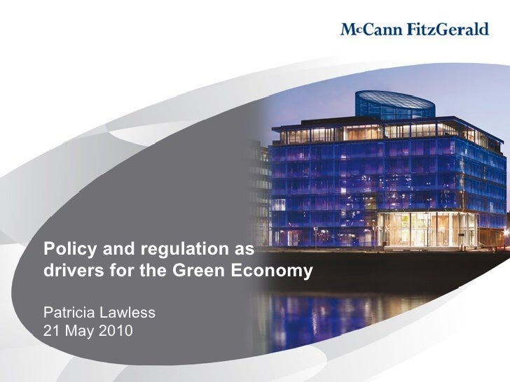 Policy and regulation as drivers for the Green Economy  Patricia Lawless 21 May 2010