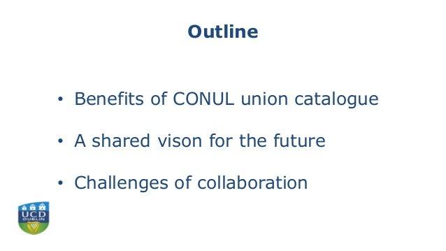 Why Ireland Needs a CONUL Union Catalogue Slide 2