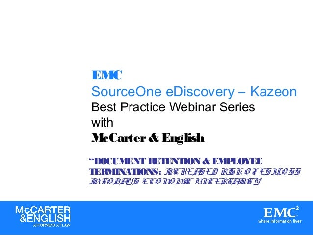 "EMC SourceOne eDiscovery – Kazeon Best Practice Webinar Series with McCarter& English ""DOCUMENT RETENTION & EMPLOYEE TERMI..."