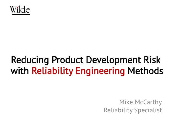 Reducing Product Development Riskwith Reliability Engineering Methods                          Mike McCarthy              ...