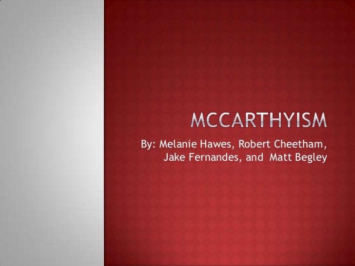 By: Melanie Hawes, Robert Cheetham,    Jake Fernandes, and Matt Begley