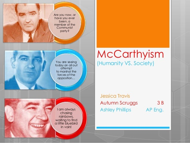 Are you now, orhave you ever    been, amember of the  Communist     party?                    McCarthyism  You are seeing ...