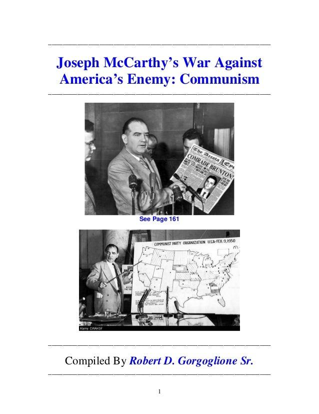 1 _____________________________________________________________ Joseph McCarthy's War Against America's Enemy: Communism _...