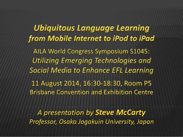 Introductory Outline Towards ubiquitous language learning  Mobile language learning, online at any time, any place, and a...