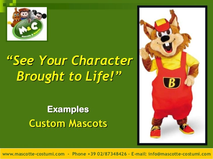 """""""See Your Character   Brought to Life!""""                  Examples          Custom Mascotswww.mascotte-costumi.com - Phone ..."""