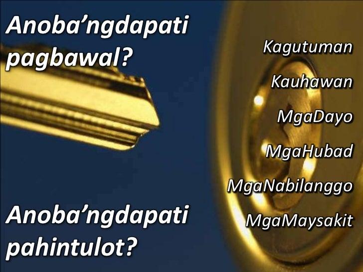 Anoba'ngdapatipagbawal?<br />Kagutuman<br />Kauhawan<br />MgaDayo<br />MgaHubad<br />MgaNabilanggo<br />Anoba'ngdapatipahi...