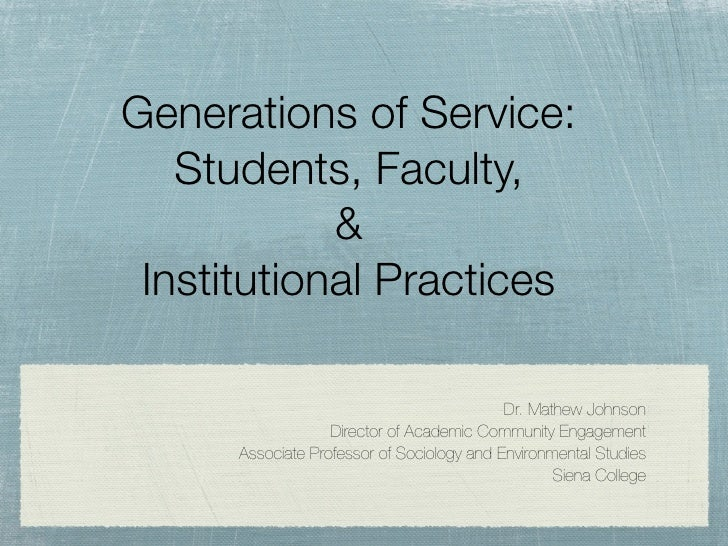 Generations of Service:    Students, Faculty,             &  Institutional Practices                                      ...