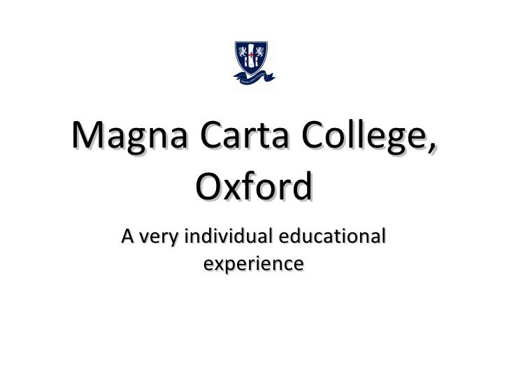 Magna Carta College, Oxford A very individual educational experience
