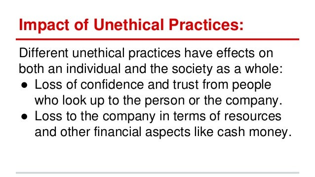 unethical practices on the part of employers Unethical behavior in the workplace can lead to an unhealthy environment, often filled with mistrust and spite to prevent unethical behavior, managers and.
