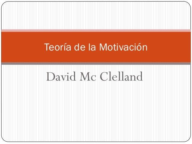 David Mc Clelland Teoría de la Motivación