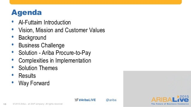 #AribaLIVE @ariba Agenda • Al-Futtaim Introduction • Vision, Mission and Customer Values • Background • Business Challenge...