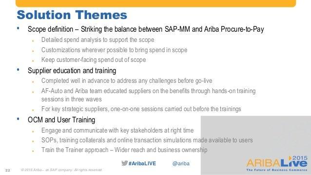 #AribaLIVE @ariba Solution Themes • Scope definition – Striking the balance between SAP-MM and Ariba Procure-to-Pay  Deta...