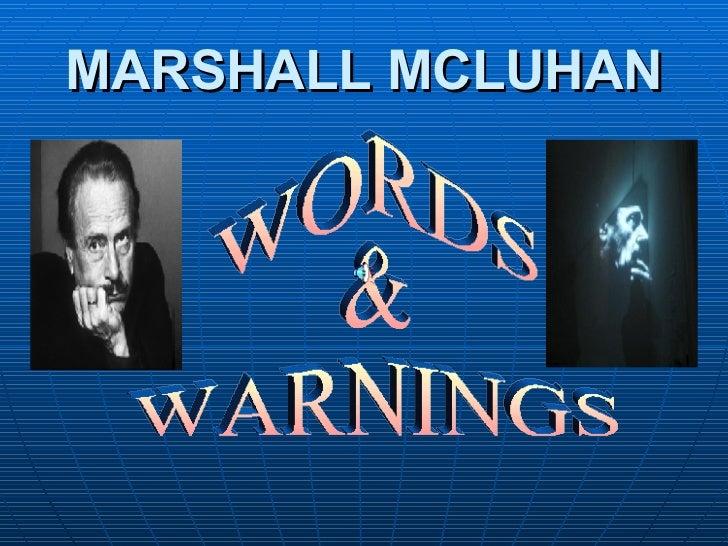 MARSHALL MCLUHAN WORDS  & WARNINGS