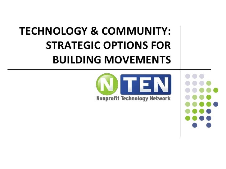 Technology & community: STRATEGIC OPTIONS FOR BUILDING MOVEMENTS<br />