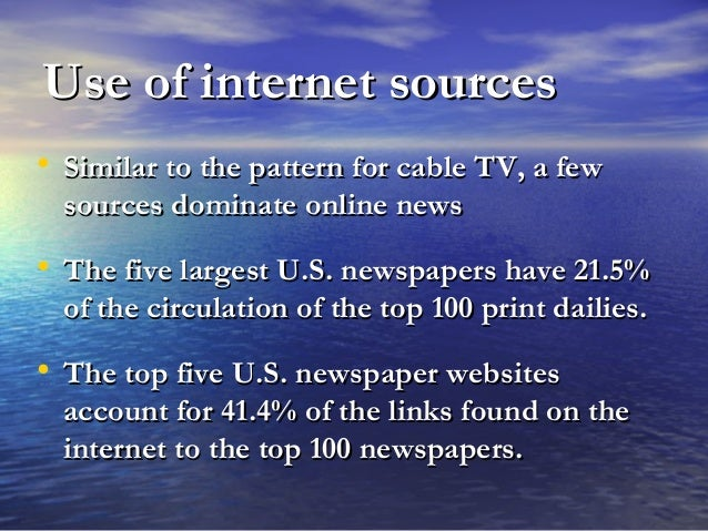 Use of internet sourcesUse of internet sources • Similar to the pattern for cable TV, a fewSimilar to the pattern for cabl...